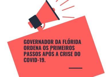 Governador da Flórida ordena os primeiros passos após a crise do COVID-19